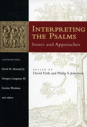 9781844740772-Interpreting the Psalms: Issues and Approaches-Firth, David; Johnston, Philip S. (Editors)