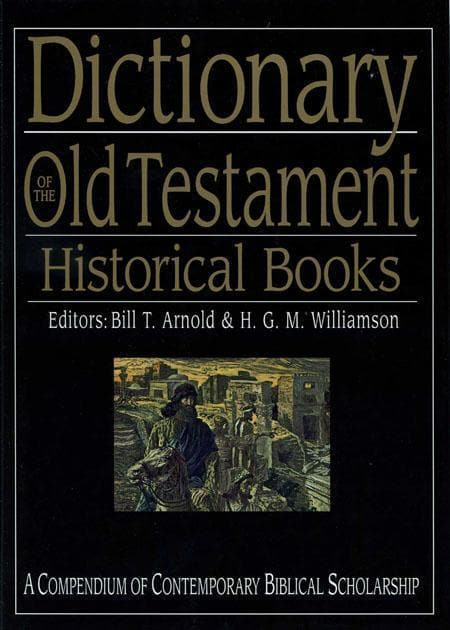9781844740949-Dictionary of the Old Testament Historical Books-Arnold, Bill T. and Williamson, H.G.M. (Editors)