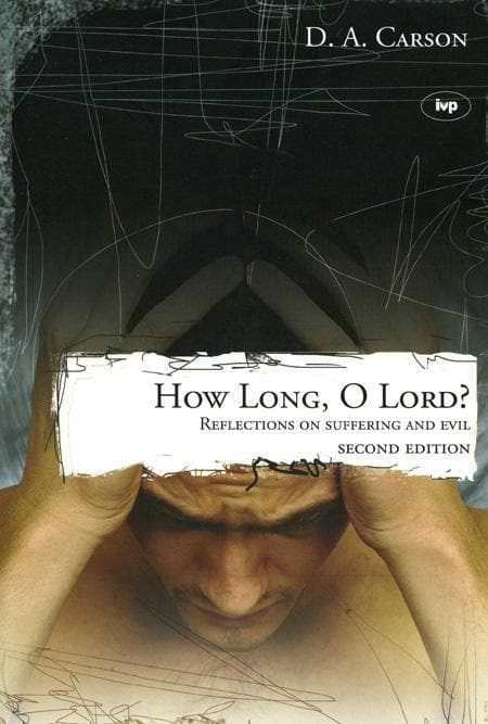 9781844741328-How Long, O Lord: Reflections on Suffering and Evil-Carson, D. A.