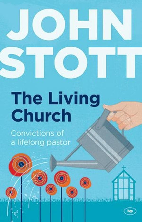 Living Church, The: Convictions of a Lifelong Pastor