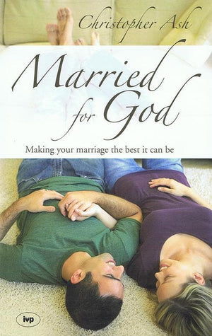 9781844741892-Married for God: Making Your Marriage the Best It Can Be-Ash, Christopher
