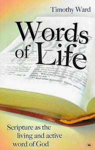 9781844742073-Words of Life: Scripture as the Living and Active Word of God-Ward, Timothy