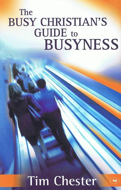 9781844743025-Busy Christian's Guide to Busyness, The-Chester, Tim
