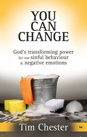 9781844743032-You Can Change: God's Transforming Power for Our Sinful Behaviour and Negative Emotions-Chester, Tim