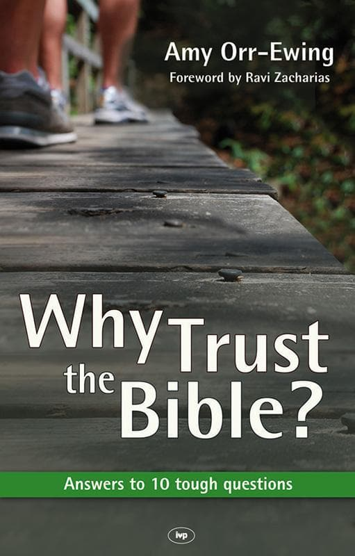 9781844743476-Why Trust the Bible-Orr-Ewing, Amy