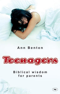 9781844743544-Teenagers: Biblical Wisdom for Parents-Benton, Ann