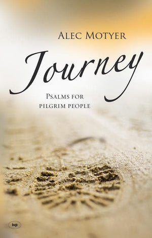 9781844743551-Journey: Psalms For Pilgrim People-Motyer, Alec