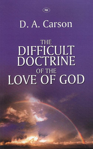 9781844744275-Difficult Doctrine of the Love of God, The-Carson, D. A.