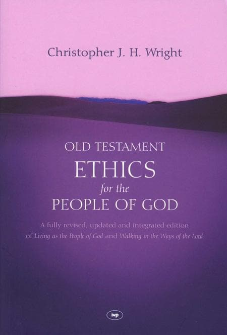 9781844744398-Old Testament Ethics for the People of God-Wright, Christopher J. H.