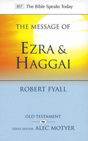 9781844744794-BST Message of Ezra & Haggai-Fyall, Robert