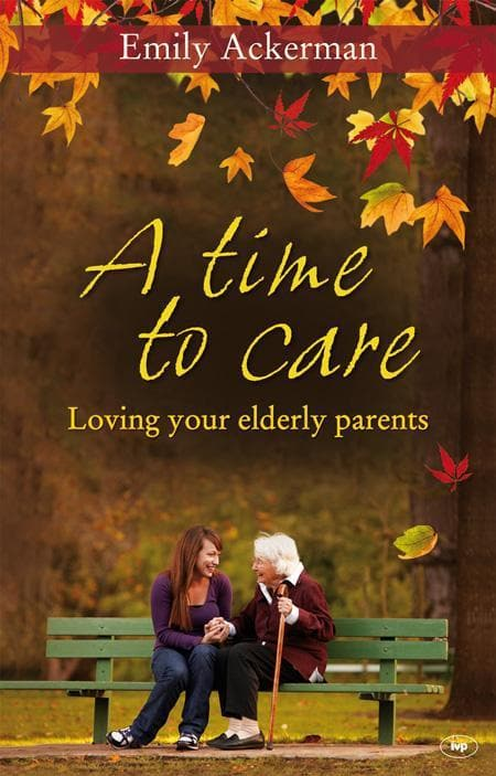 9781844744879-Time to Care, A: Loving Your Elderly Parents-Ackerman, Emily