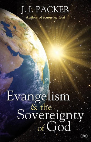 9781844744985-Evangelism and the Sovereignty of God-Packer, J.I.