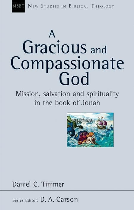 9781844744992-NSBT Gracious Compassionate God, A: Mission, Salvation and Spirituality in the Book of Jonah-Timmer, Daniel