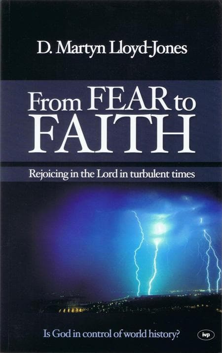 9781844745005-From Fear to Faith: Rejoicing In The Lord In Turbulent Times-Lloyd-Jones, Martyn