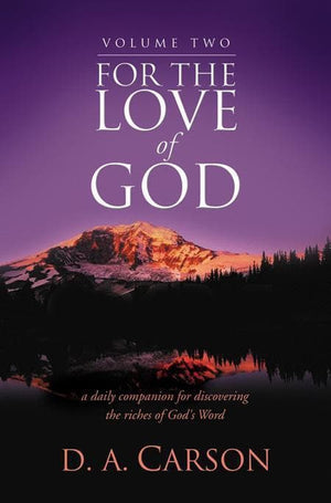 9781844745074-For the Love of God Volume 2: A Daily Companion for Discovering the Riches of God's Word-Carson, D. A.