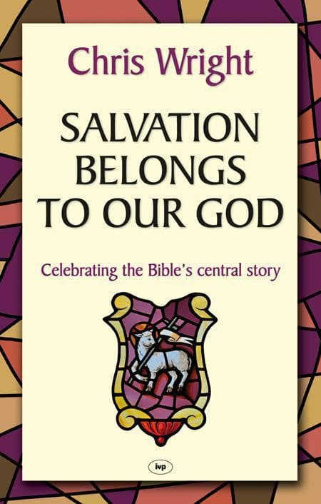 9781844745142-Salvation Belongs to Our God: Celebratin the Bible's Central Story-Wright, Christopher
