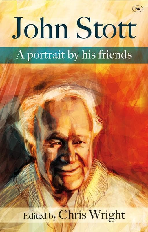 9781844745166-John Stott: A Portrait by His Friends-Wright, Christopher (Editor)
