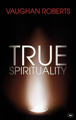 9781844745180-True Spirituality: The Challenge of 1 Corinthians for the 21st Century Church-Roberts, Vaughan