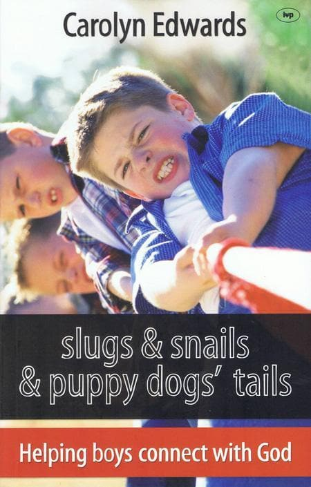 9781844745234-Slugs and Snails and Puppy Dogs' Tails: Helping Boys Connect with God-Edwards, Carolyn