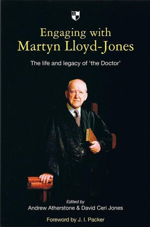 9781844745531-Engaging with Martyn Lloyd-Jones: The Life and Legacy of 'the Doctor'-Atherstone, Andrew and Jones, David Ceri