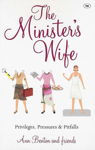 9781844745562-Minister's Wife, The: Privileges, Pressures And Pitfalls-Benton, Ann