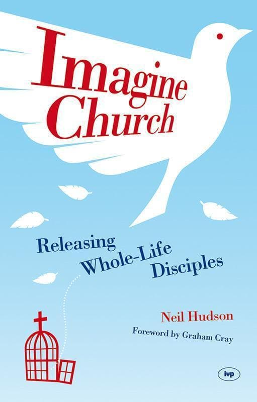 9781844745661-Imagine Church: Releasing Dynamic Everyday Disciples-Hudson, Neil