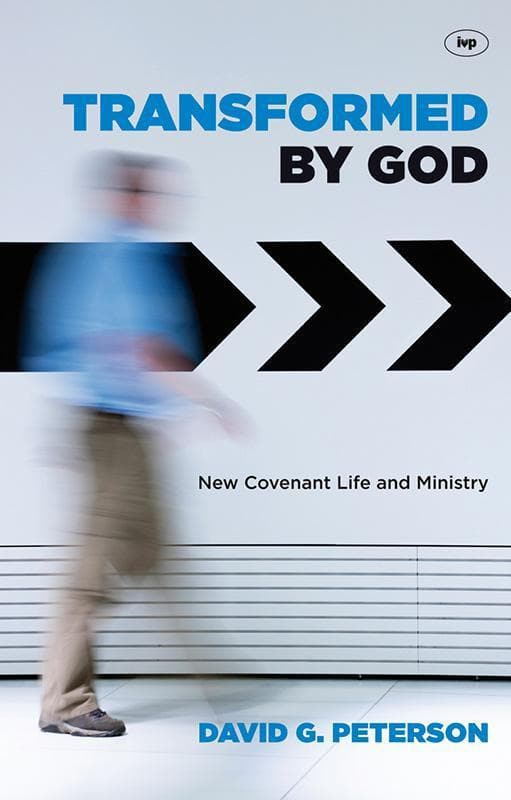 9781844745678-Transformed by God: New Covenant Life and Ministry-Peterson, David