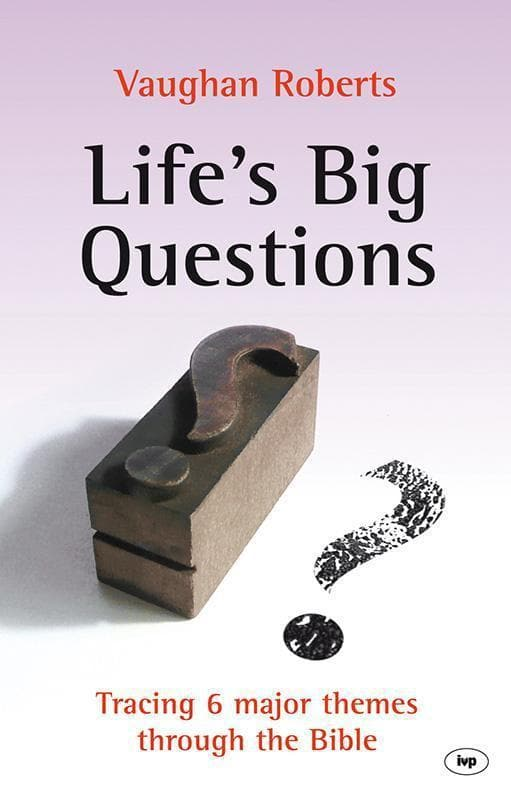 9781844745722-Life's Big Questions: Tracing 6 Major Themes Through the Bible-Roberts, Vaughan