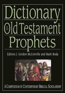 9781844745814-Dictionary of the Old Testament Prophets-McConville, J. Gordon