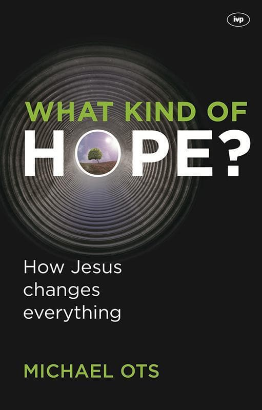 9781844746040-What Kind of Hope: How Jesus Changes Everything-Ots, Michael