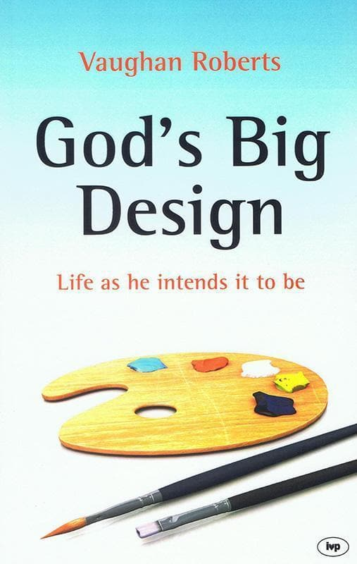 9781844748730-God's Big Design: Life As He Intends It to be-Roberts, Vaughan