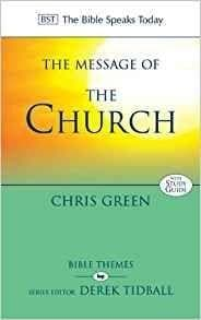 BST Message of the Church by Green, Chris (9781844748785) Reformers Bookshop