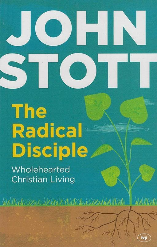 9781844749072-Radical Disciple, The: Wholehearted Christian Living-Stott, John
