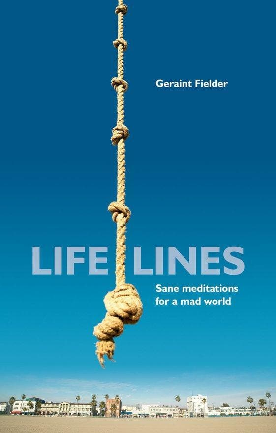 Life Lines: Sane Meditations for a mad world