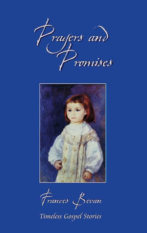 9781845500382-CF Prayers and Promises: Timeless Gospel Stories-Bevan, Frances