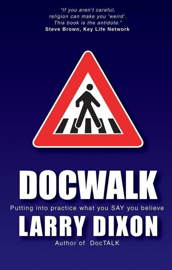 Doc Walk: Putting into practice what you SAY you believe