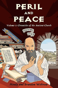 9781845500825-History Lives Volume 1: Peril and Peace: Chronicles of the Ancient Church-Withrow, Brandon and Withrow, Mindy