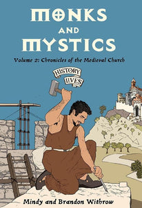 9781845500832-History Lives Volume 2: Monks and Mystics: Chronicles of the Medieval Church-Withrow, Brandon and Withrow, Mindy