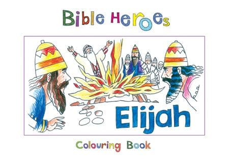 9781845500894-Bible Heroes: Elijah (Colouring Book)-Mackenzie, Carine
