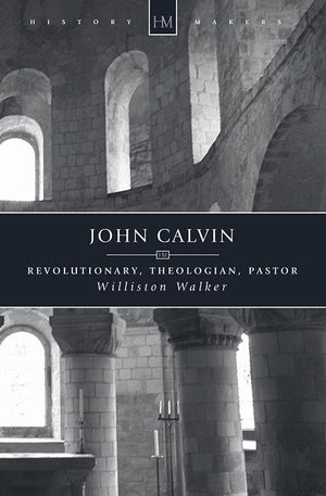 9781845501044-History Makers: John Calvin: Revolutionary, Theologian, Pastor-Walker, Williston