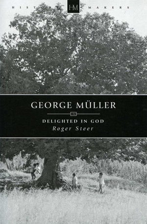 9781845501204-History Makers: George Muller: Delighted in God-Steer, Roger