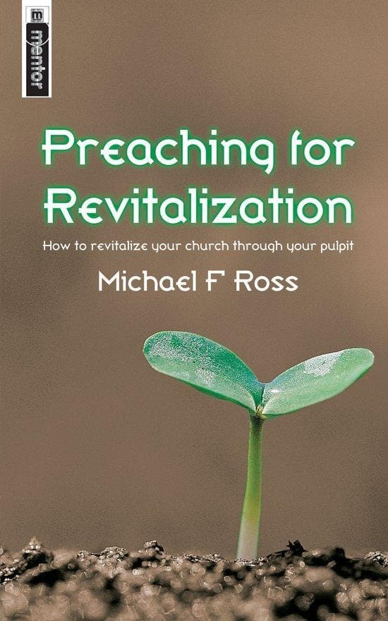 Preaching for Revitalization: How to revitalise your church through your pulpit