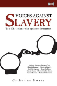 Voices Against Slavery: Ten Christians who spoke out for freedom