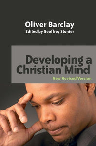 Developing a Christian Mind: New Revised edition