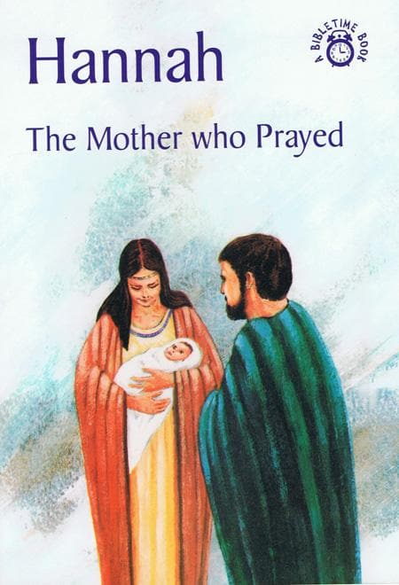 9781845501631-Bible Time: Hannah: The Mother Who Prayed-Mackenzie, Carine