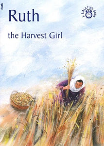 9781845501730-Bible Time: Ruth: The Harvest Girl-Mackenzie, Carine