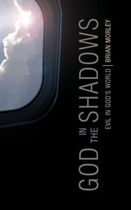 God in the Shadows: Evil in God's World