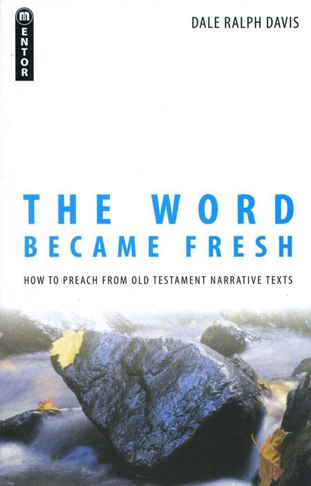 9781845501921-Word Became Fresh, The: How to Preach from Old Testament Narrative Texts-Davis, Dale Ralph