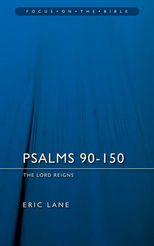 FOTB Psalms 90-150: The Lord Reigns by Lane, Eric (9781845502027) Reformers Bookshop