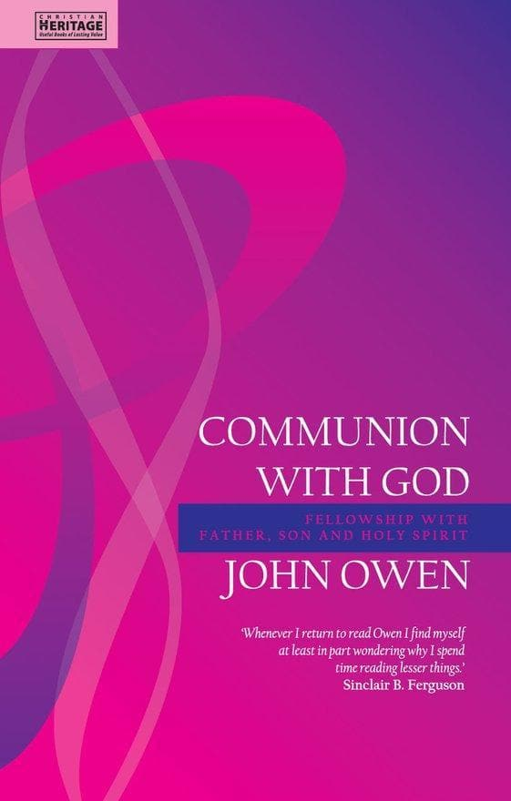 Communion With God: Fellowship with the Father, Son and Holy Spirit